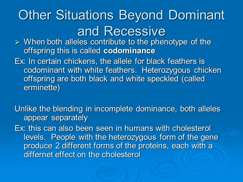 Other Situations Beyond Dominant and Recessive