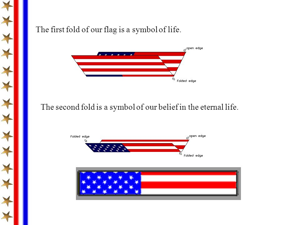 The first fold of our flag is a symbol of life.