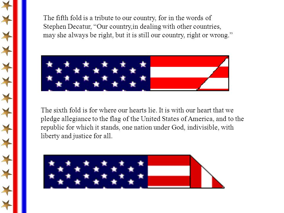 The fifth fold is a tribute to our country, for in the words of
