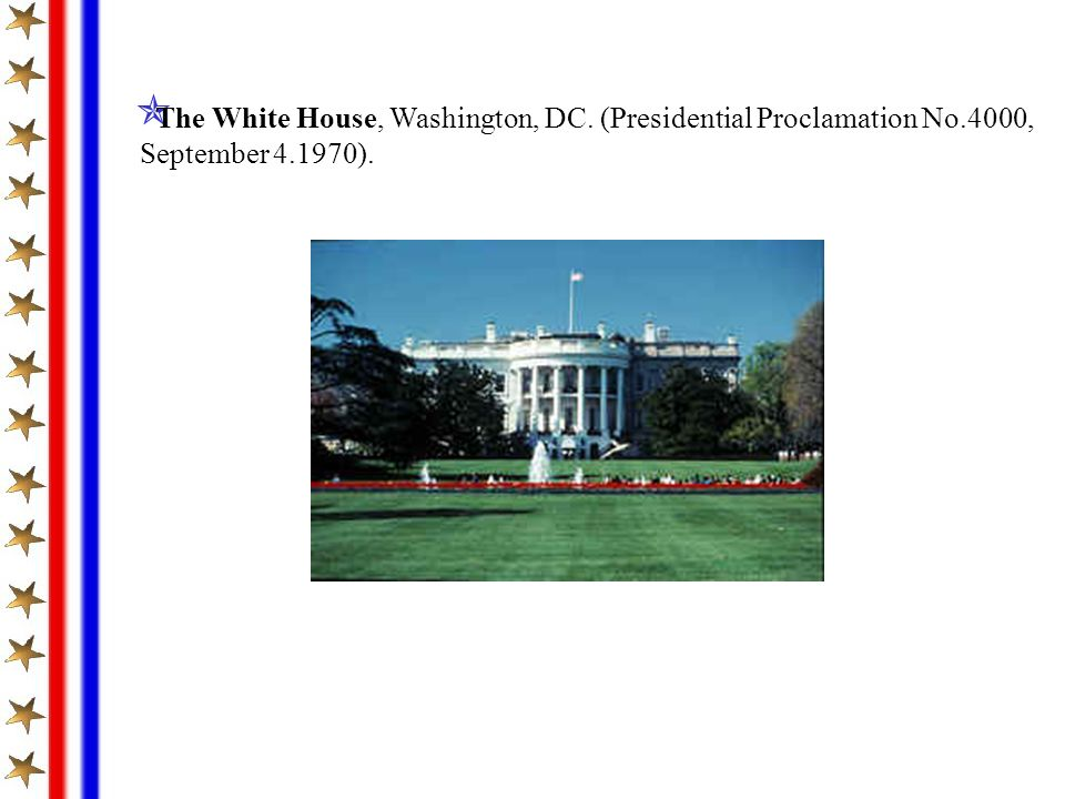 The White House, Washington, DC. (Presidential Proclamation No.4000,