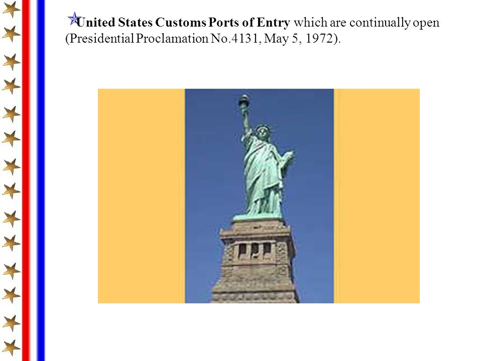 United States Customs Ports of Entry which are continually open