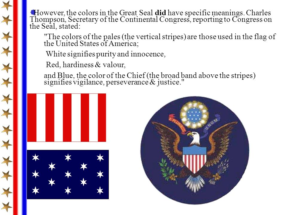 However, the colors in the Great Seal did have specific meanings