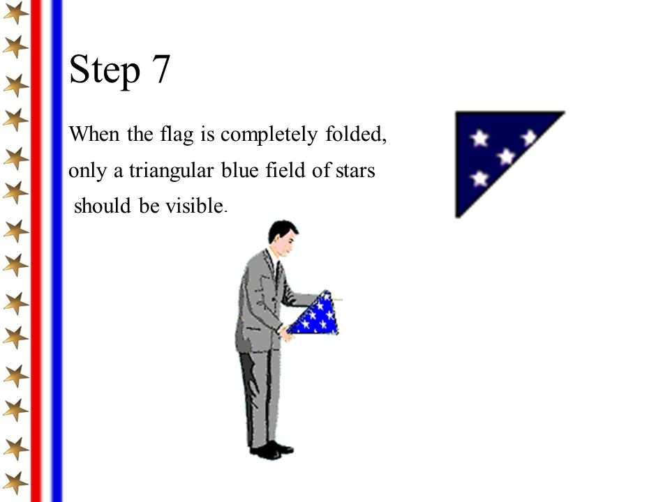 Step 7 When the flag is completely folded,