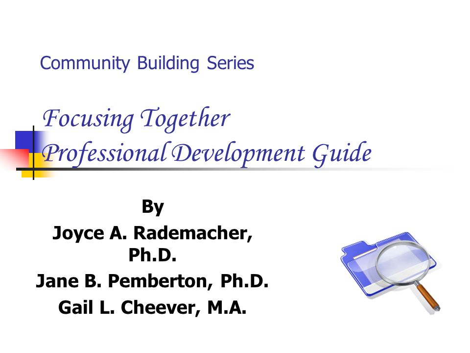 Community Building Series Focusing Together Professional Development Guide