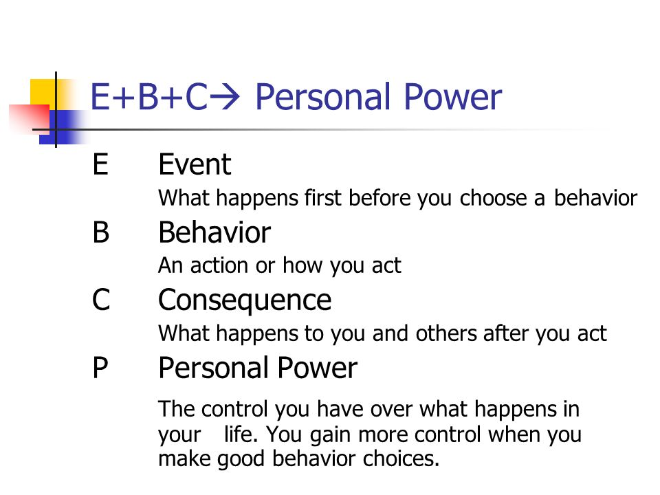 E+B+C Personal Power E Event B Behavior C Consequence