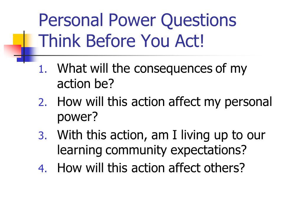 Personal Power Questions Think Before You Act!