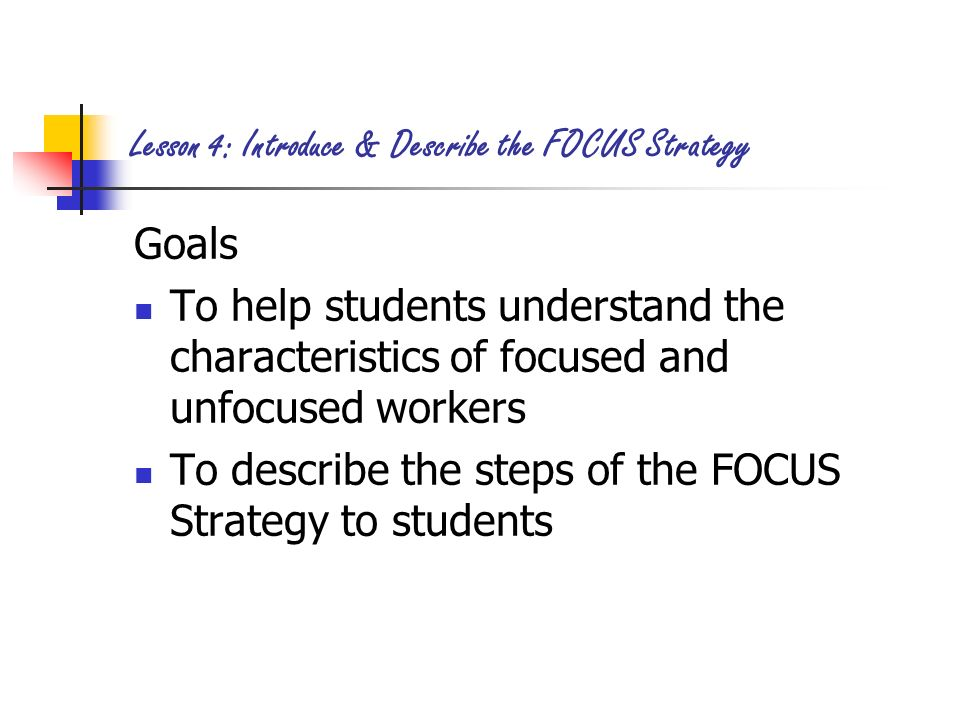 Lesson 4: Introduce & Describe the FOCUS Strategy