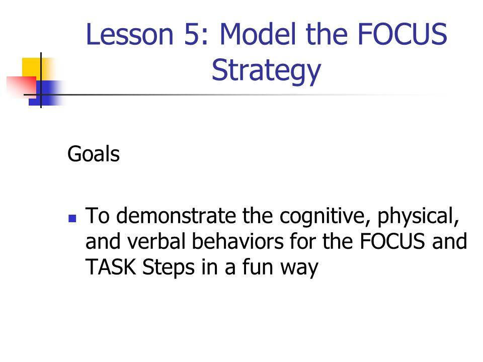 Lesson 5: Model the FOCUS Strategy