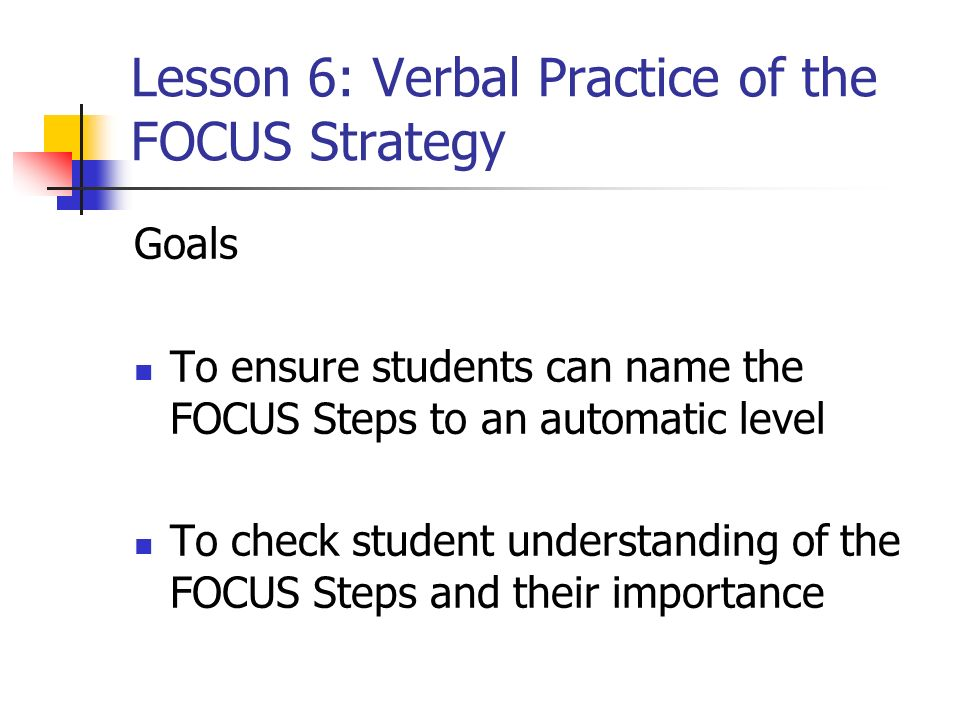 Lesson 6: Verbal Practice of the FOCUS Strategy