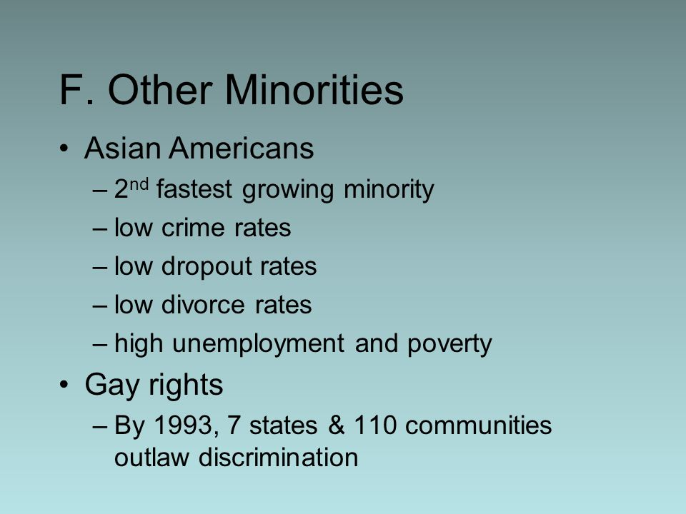 F. Other Minorities Asian Americans Gay rights