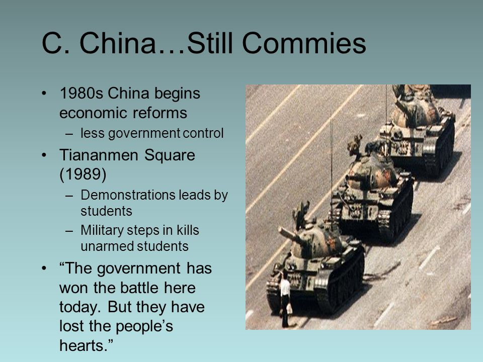 C. China…Still Commies 1980s China begins economic reforms