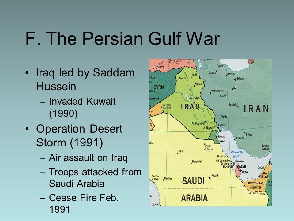 F. The Persian Gulf War Iraq led by Saddam Hussein