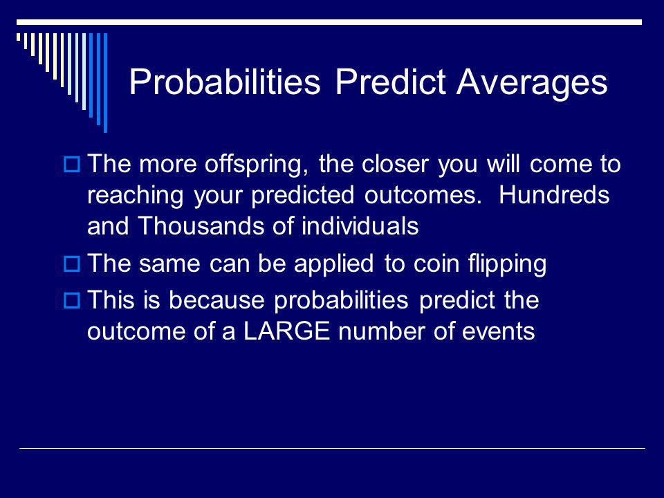 Probabilities Predict Averages