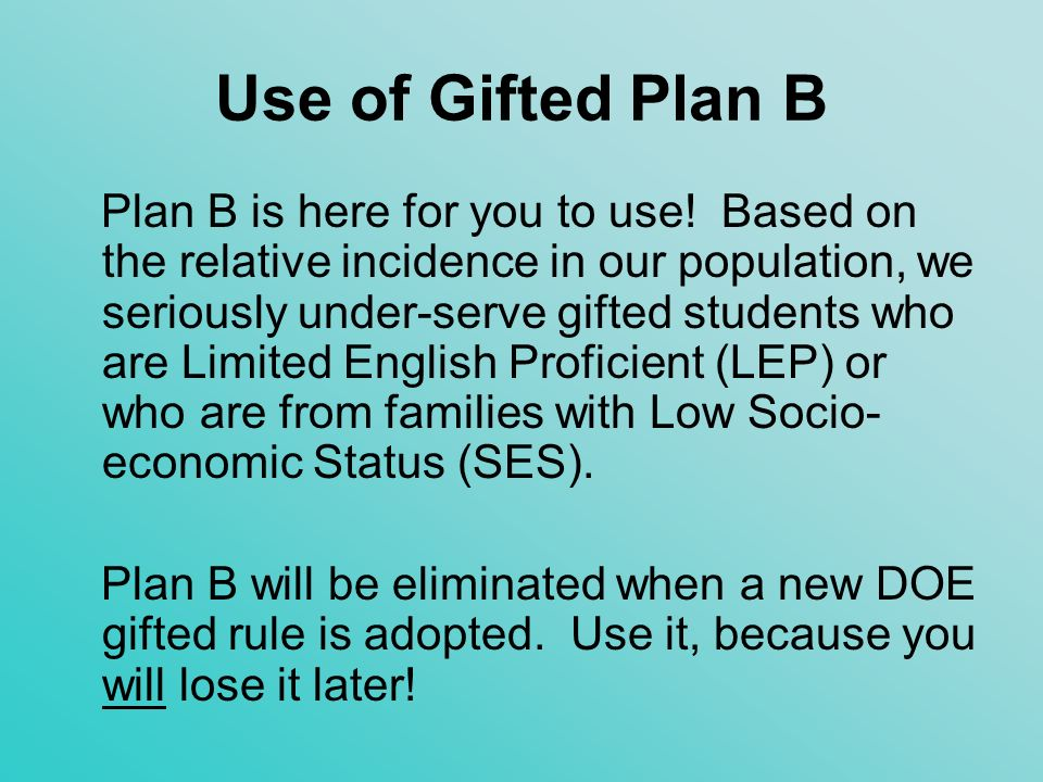 Use of Gifted Plan B
