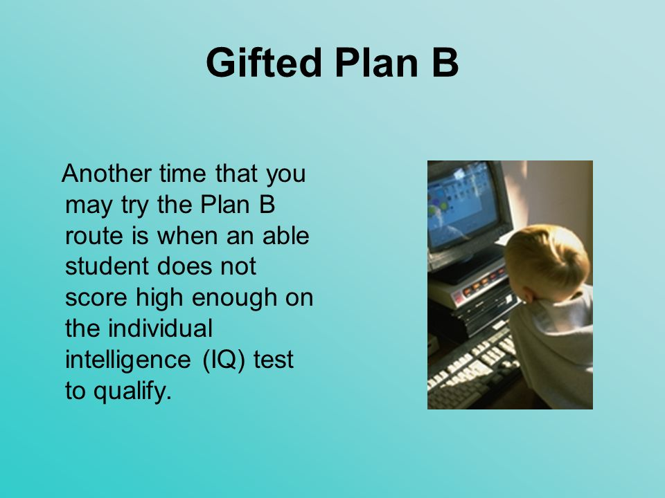 Gifted Plan B