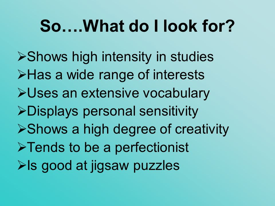 So….What do I look for Shows high intensity in studies