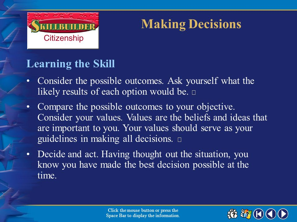 Making Decisions Learning the Skill