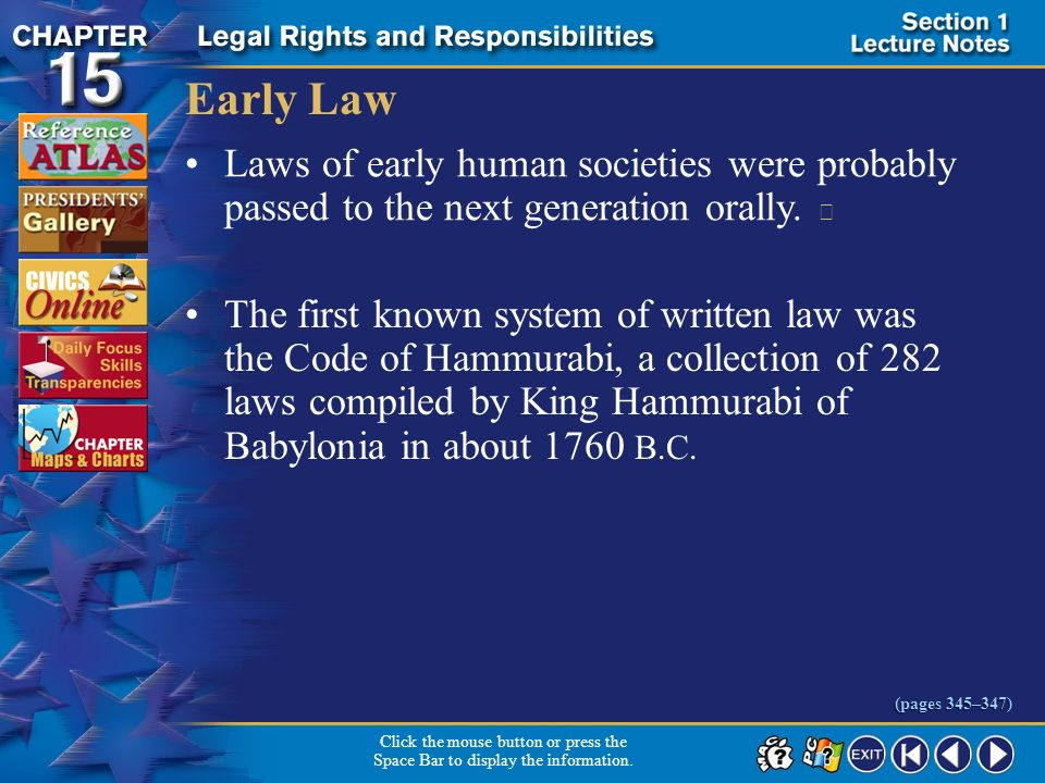 Early Law Laws of early human societies were probably passed to the next generation orally. 