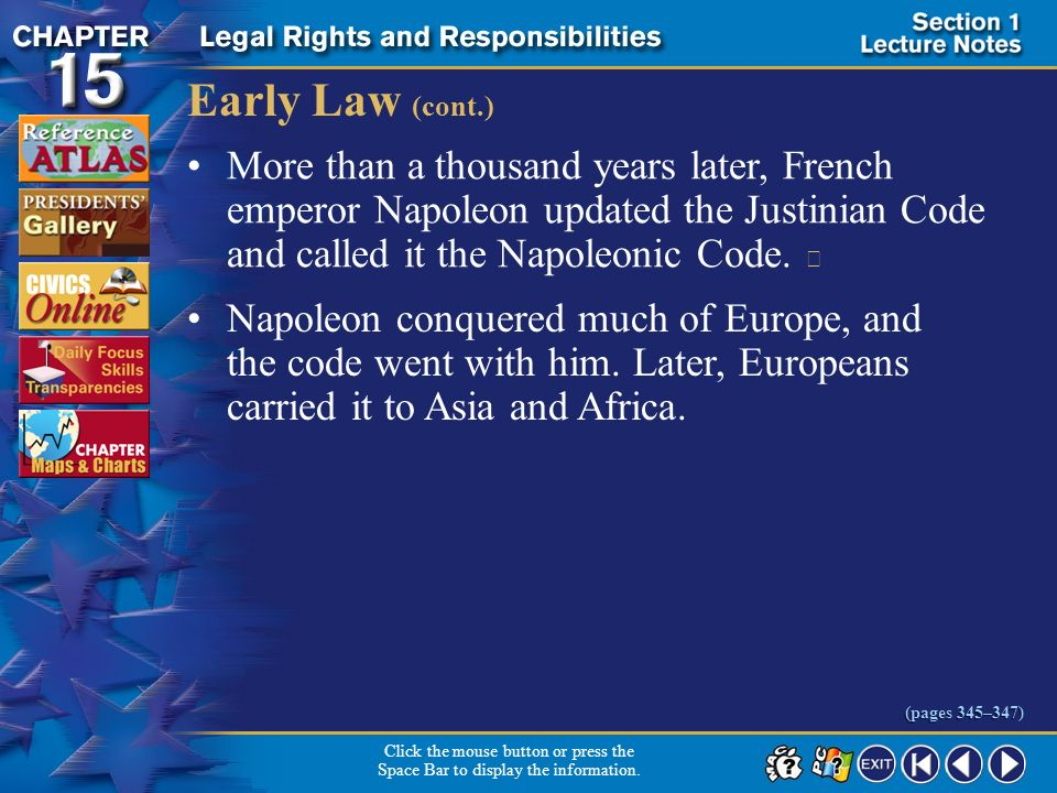 Early Law (cont.) More than a thousand years later, French emperor Napoleon updated the Justinian Code and called it the Napoleonic Code. 