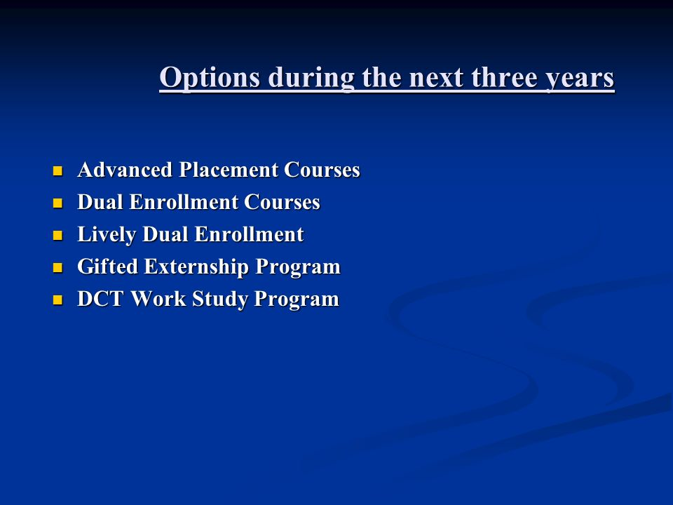 Options during the next three years