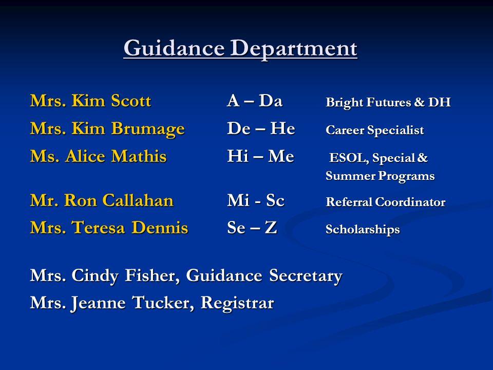 Guidance Department Mrs. Kim Scott A – Da Bright Futures & DH