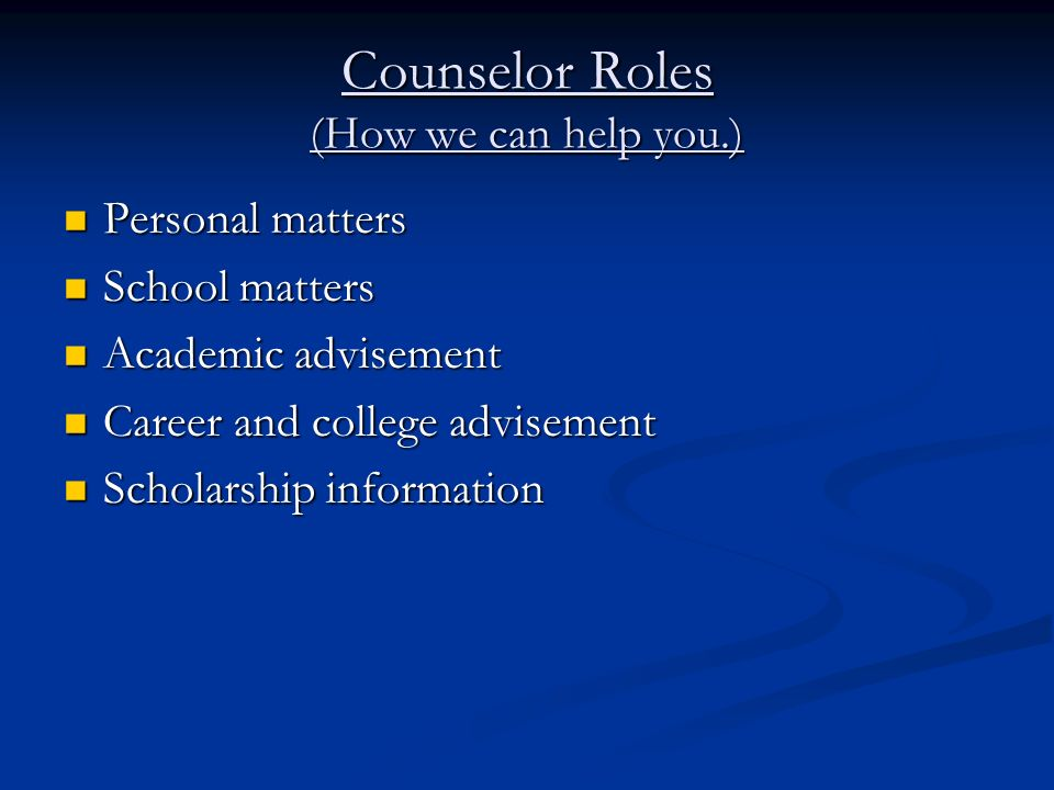 Counselor Roles (How we can help you.)