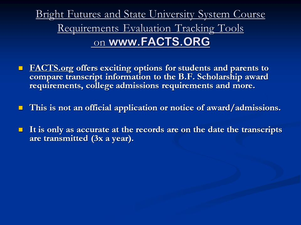 Bright Futures and State University System Course Requirements Evaluation Tracking Tools on www.FACTS.ORG