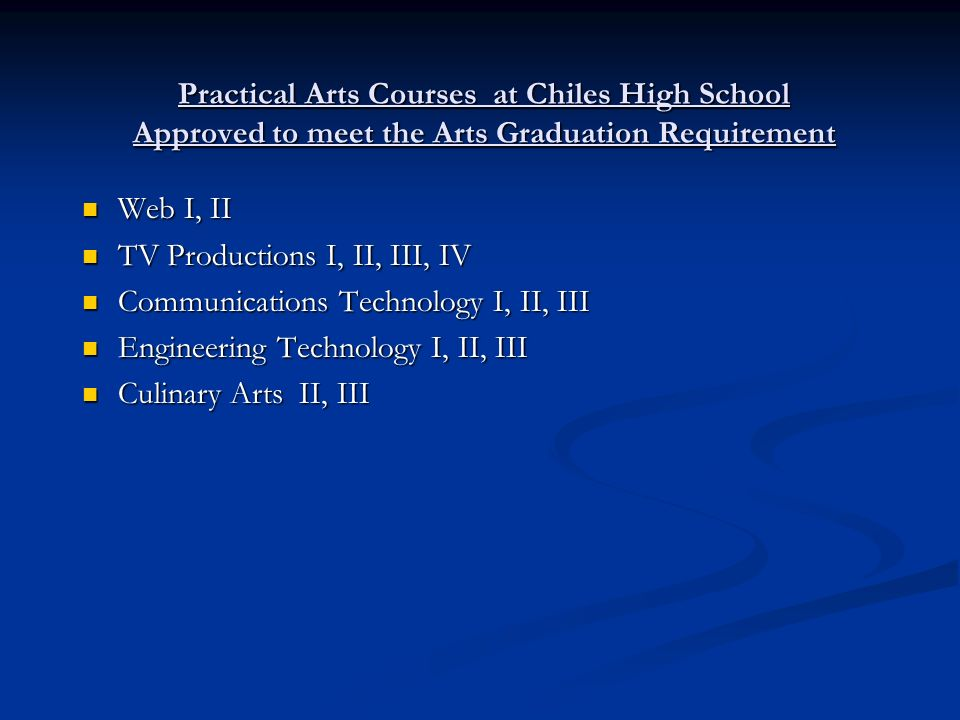 Practical Arts Courses at Chiles High School Approved to meet the Arts Graduation Requirement