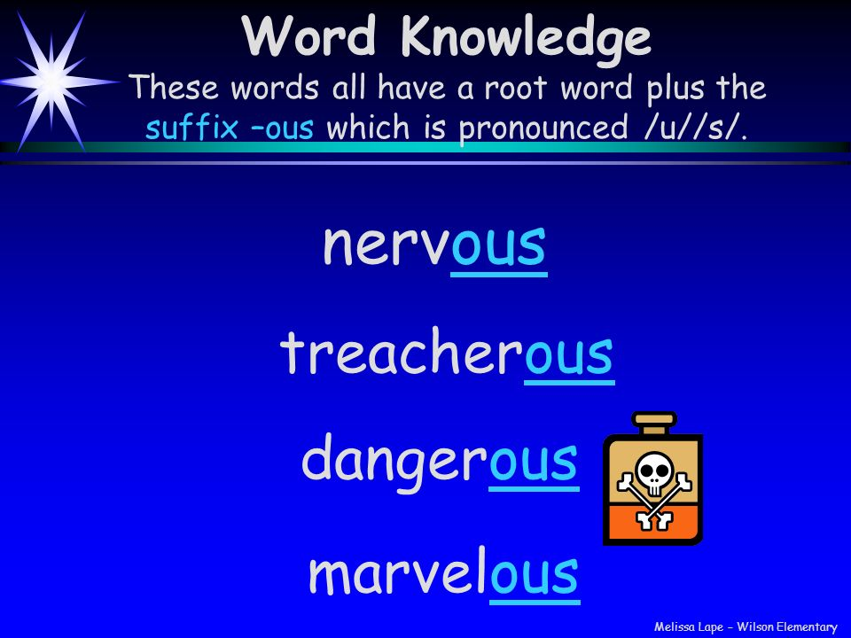 nervous treacherous dangerous marvelous Word Knowledge