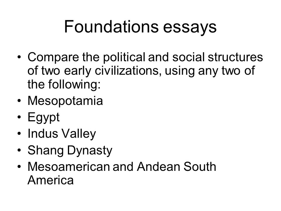 writing the comparative essay ppt video online  foundations essays compare the political and social structures of two early civilizations using any two
