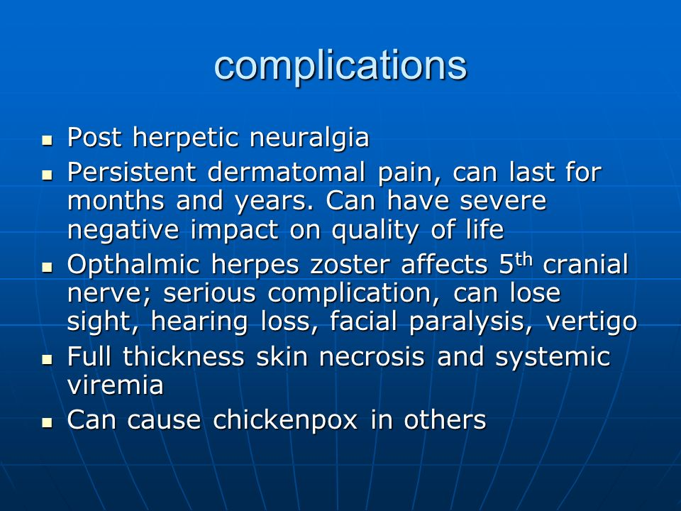 complications Post herpetic neuralgia