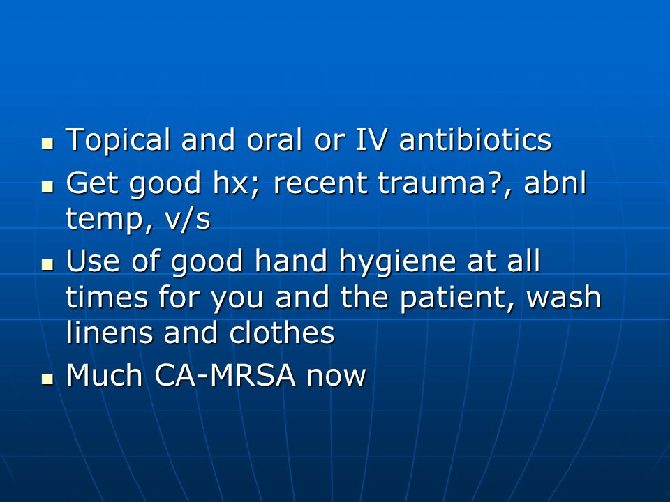 Topical and oral or IV antibiotics