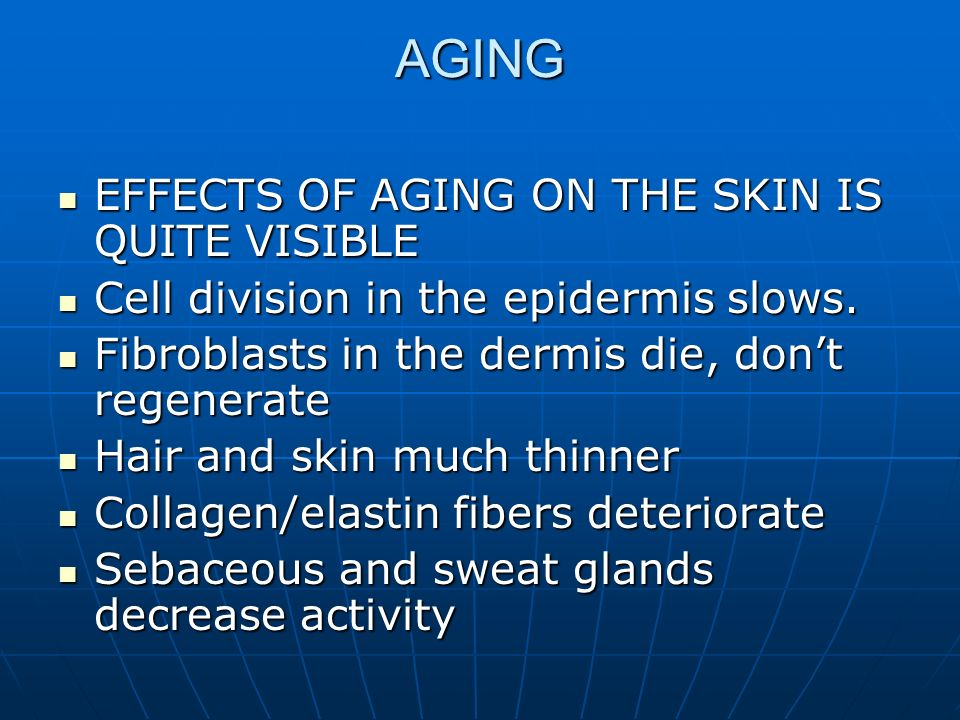 AGING EFFECTS OF AGING ON THE SKIN IS QUITE VISIBLE