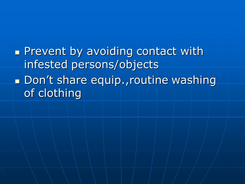 Prevent by avoiding contact with infested persons/objects