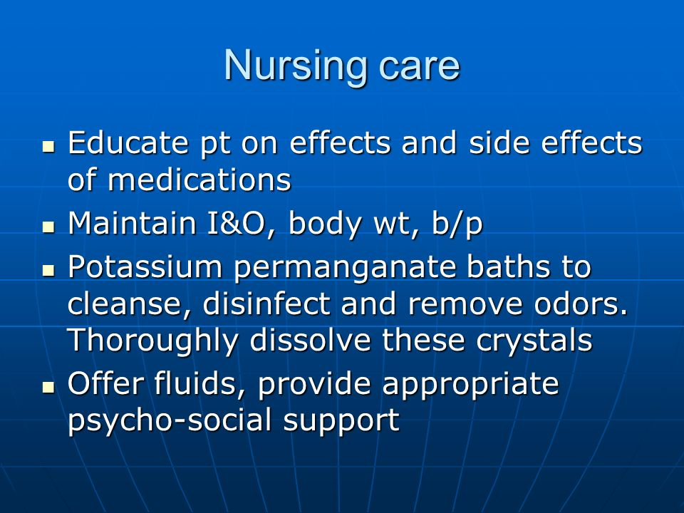 Nursing care Educate pt on effects and side effects of medications