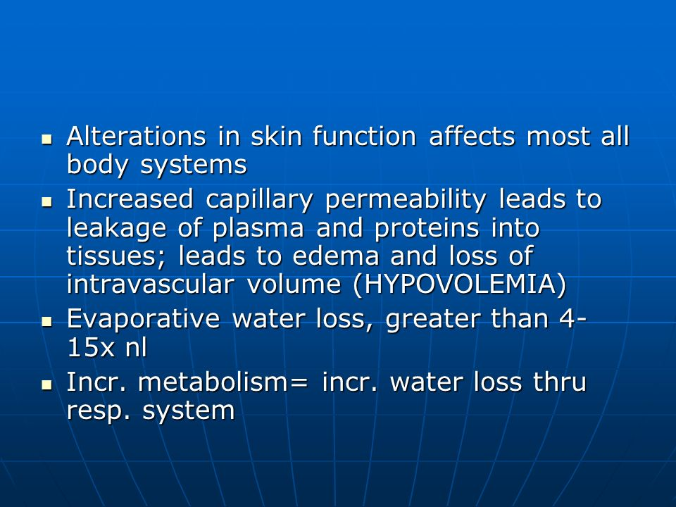Alterations in skin function affects most all body systems