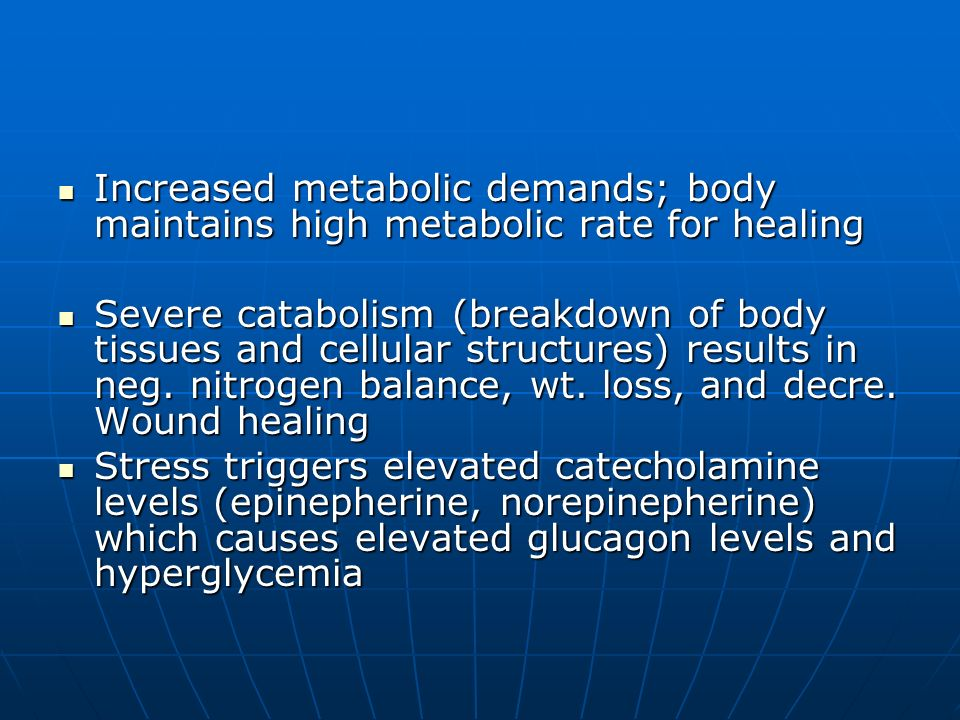 Increased metabolic demands; body maintains high metabolic rate for healing