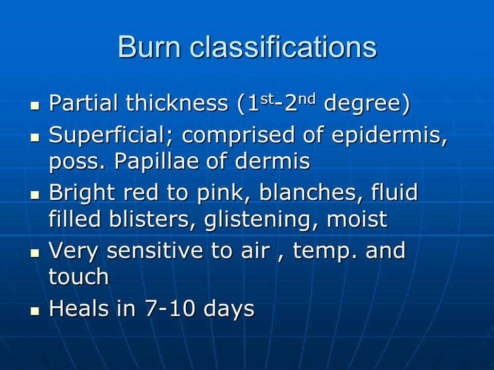 Burn classifications Partial thickness (1st-2nd degree)