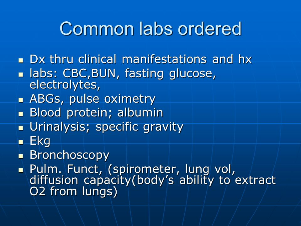 Common labs ordered Dx thru clinical manifestations and hx
