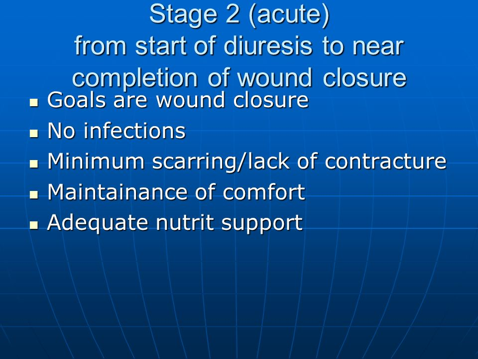 Stage 2 (acute) from start of diuresis to near completion of wound closure