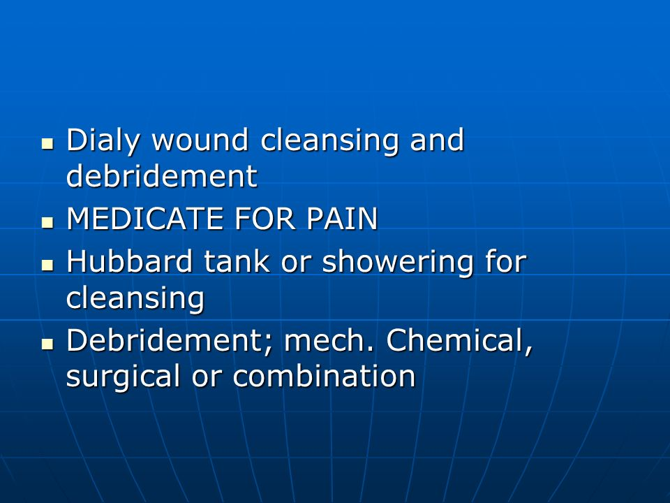 Dialy wound cleansing and debridement