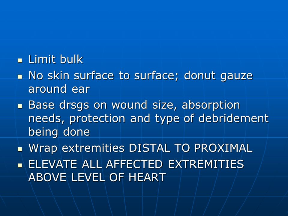 Limit bulk No skin surface to surface; donut gauze around ear.