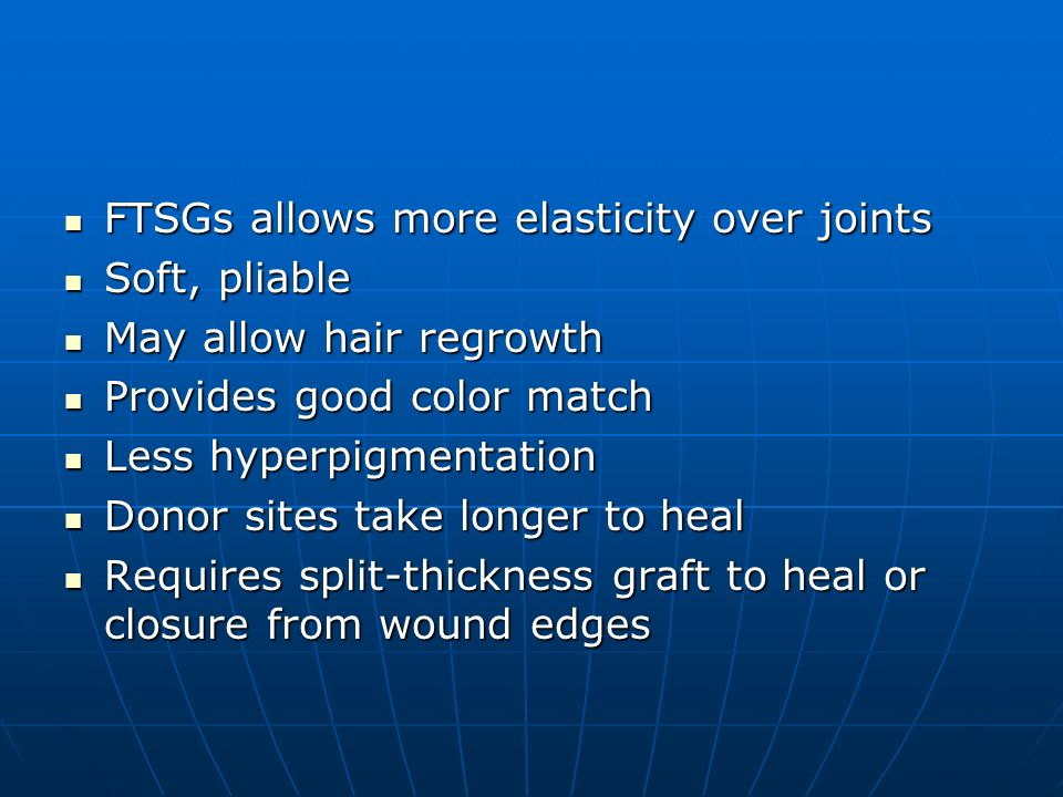 FTSGs allows more elasticity over joints