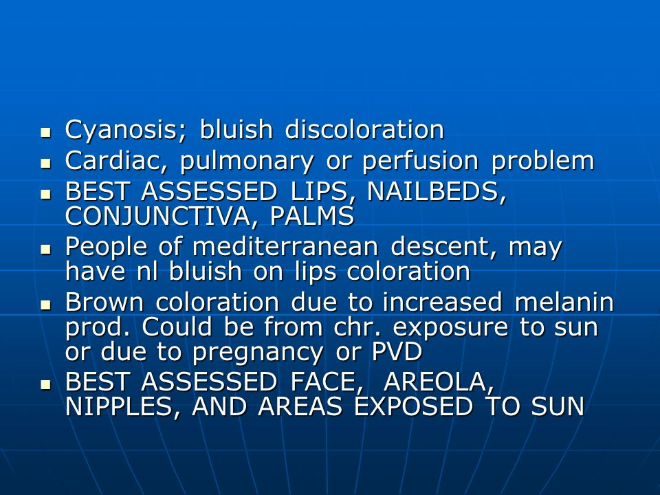 Cyanosis; bluish discoloration