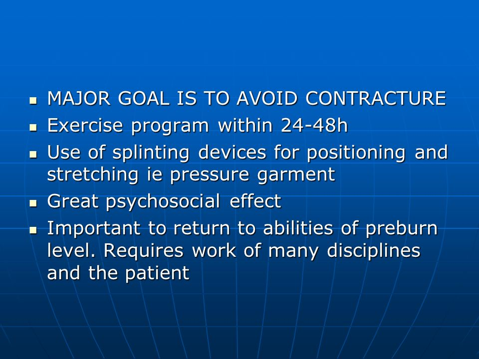 MAJOR GOAL IS TO AVOID CONTRACTURE