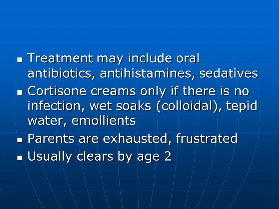 Treatment may include oral antibiotics, antihistamines, sedatives