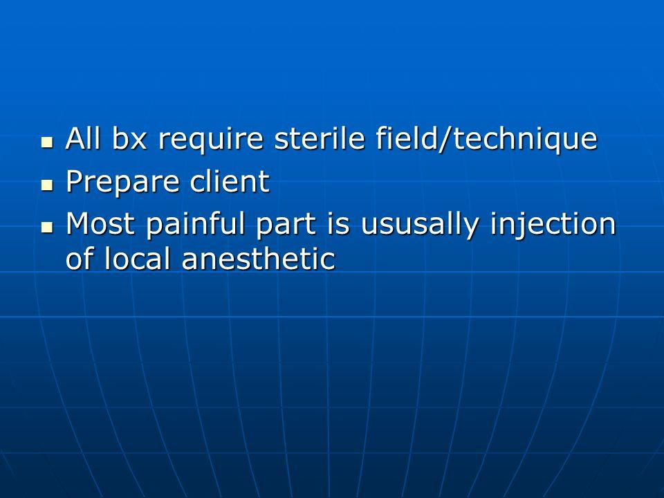All bx require sterile field/technique