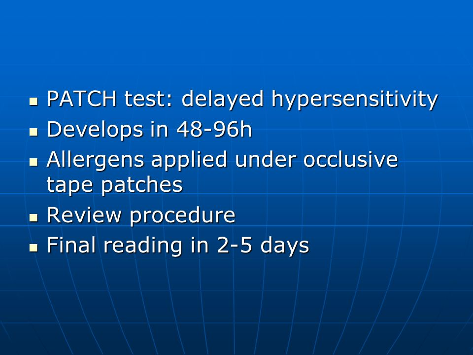 PATCH test: delayed hypersensitivity