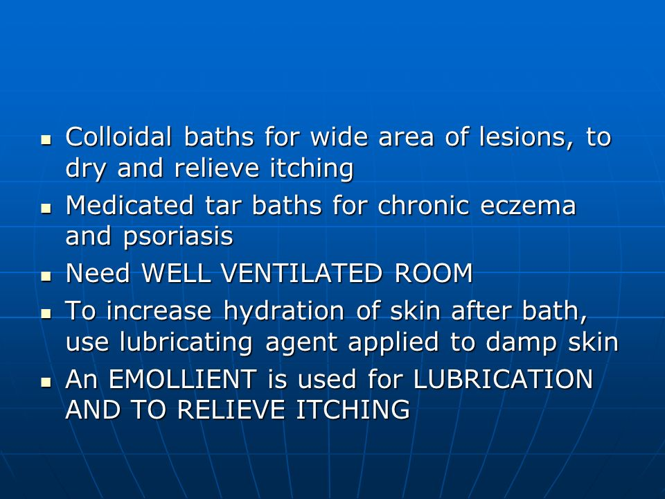 Colloidal baths for wide area of lesions, to dry and relieve itching