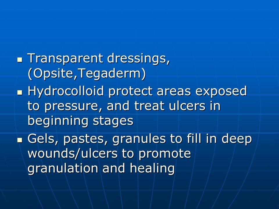 Transparent dressings, (Opsite,Tegaderm)